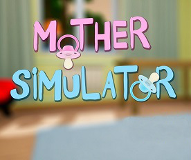 Mother Simulator (2018) на русском