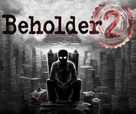 Beholder 2 (2018) от R.G. Механики
