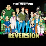 Reversion — The Meeting (2013)
