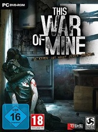 This War of Mine (2014) от R.G. Механики