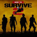 How to Survive 2 (2016) от R.G. Механики