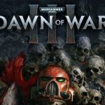 Warhammer 40 000 Dawn of War III (2017) от R.G. Механики
