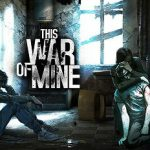 This War of Mine от R.G. Механики 2017
